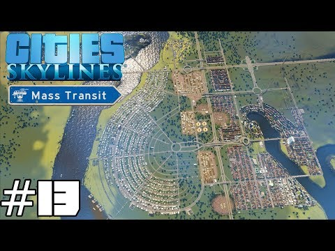 Cities: Skylines Mass Transit #13 - Merging Districts