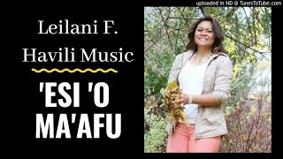 'ESI 'O MA'AFU - LEILANI F HAVILI