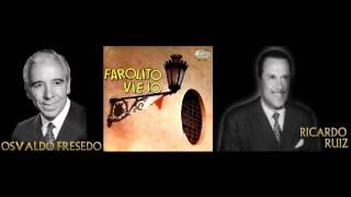 Viejo farolito - Osvaldo Fresedo c. Ricardo Ruiz (1939)