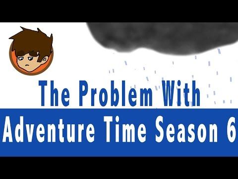 The Problem With Adventure Time Season 6