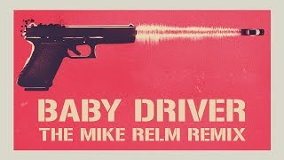 MIKE RELM: THE BABY DRIVER REMIX