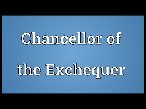 Chancellor of the Exchequer Meaning