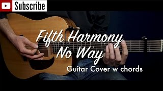 Fifth Harmony - No Way guitar cover/guitar (lesson/tutorial) w Chords & strumming /play-along/