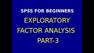 20  Interpretation of Exploratory Factor Analysis  using SPSS Part 3