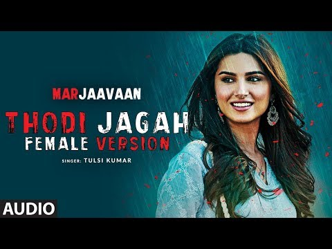 Full Audio: Thodi Jagah Female Version | Riteish D, Sidharth M, Tara S | Tulsi Kumar, Tanishk Bagchi