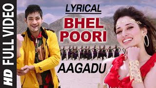 OFFICIAL Bhel Poori Full Video Song with Lyrics || Aagadu || Super Star Mahesh B …