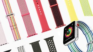 APPLE RELEASES NEW APPLE WATCH BANDS FOR SPRING 2018