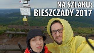 Na Szlaku: Bieszczady 2017