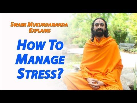 How to Manage Stress? Stress Management by Swami Mukundananda