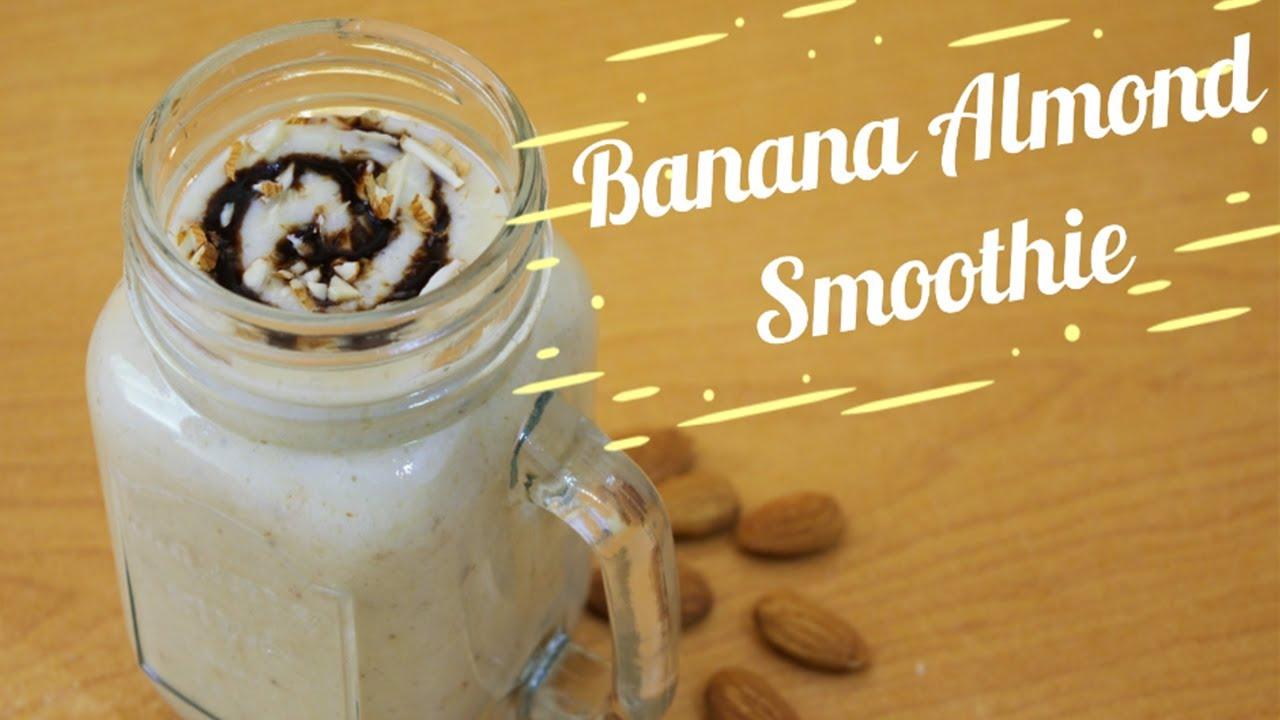 Banana Almond Smoothie Banana Smoothie For Weight Gain Protein Banana Smoothie Almond Smoothie Youtube