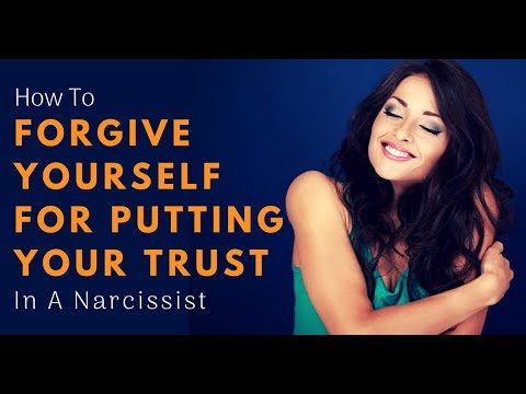 How To Forgive Yourself For Putting Your Trust In A Narcissist