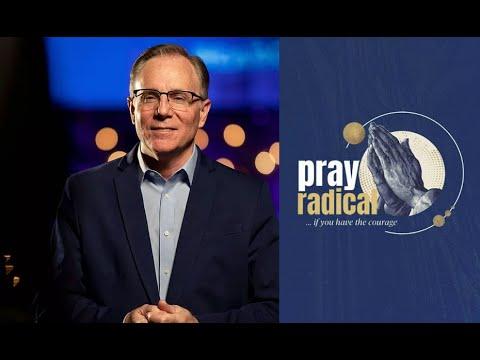 """Pray Radical: Not me, O God,"" Pastor David Welch"