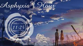 1 Hour Asphyxia (Bài Hát Nhật Buồn Và Hay Nhất)