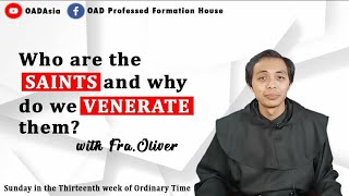 9th One Min Catechism- Who are the SAINTS and why do we VENERATE them?