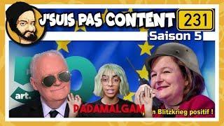 J'SUIS PAS CONTENT ! #231 : Elections Européennes, Asselineau buggé & Loiseau Hassani !