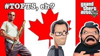 GTA 5 GAMEPLAY with STEVEN OGG (aka Trevor Philips) PART 2 - CANADA thru GRAND THEFT AUTO 5