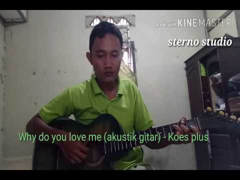 Why do you love me - Koes plus (cover) by sterno