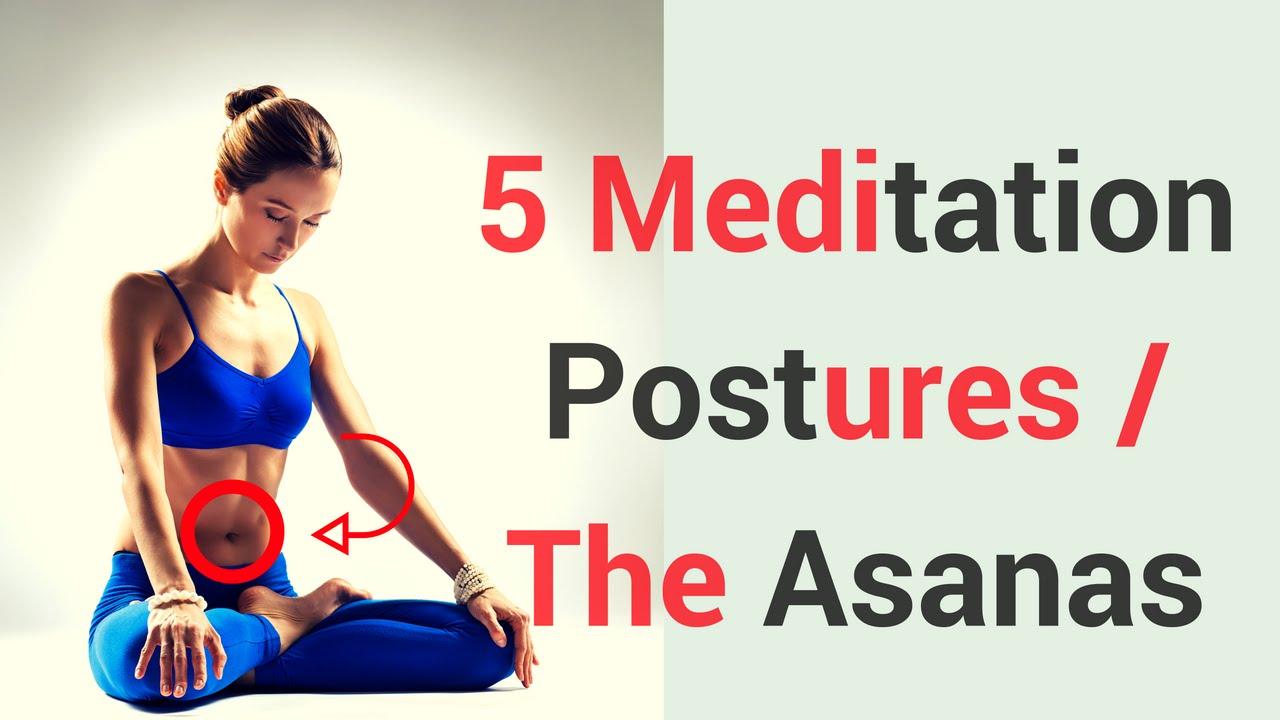 5 meditation postures 5 dhyan asanas five meditation