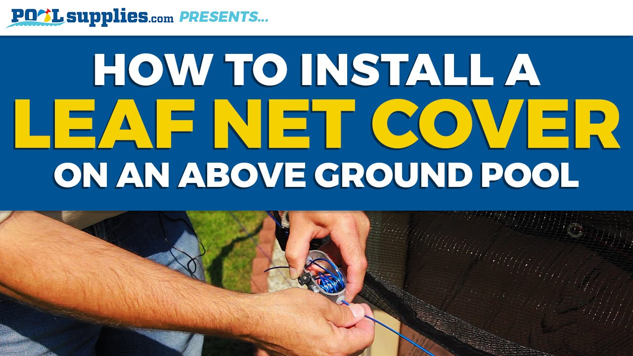 How to install a leaf net cover on your above ground pool for Pool show 5168