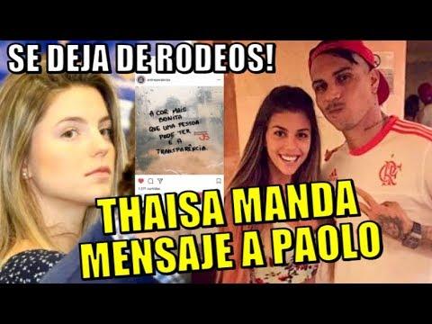 SE DEJA DE RODEOS! THAISA LEAL MANDA MENSAJE A PAOLO GUERRERO Y REVELA CAUSA DE ROMPIMIENTO