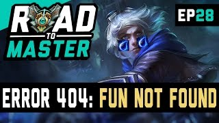 ERROR 404: FUN NOT FOUND - Ezreal Road to Master Ep 28 (League of Legends)