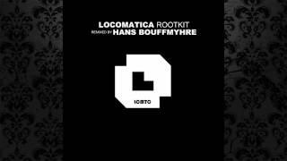 Locomatica - Rootkit (Hans Bouffmyhre Remix) [LCMTC]