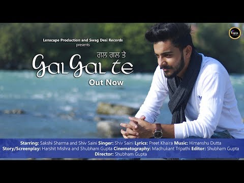 Gal Gal Te - Shiv Saini ( Full Song ) Latest Punjabi Songs 2017 - New Punjabi Songs 2017