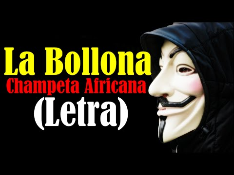 La Bollona (Letra) Champeta Africana