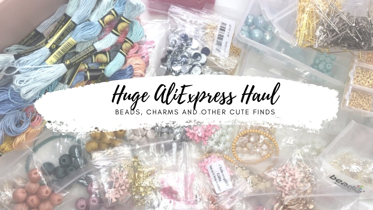 HUGE ALIEXPRESS HAUL /// BEADS, CHARMS AND OTHER CUTE FINDS