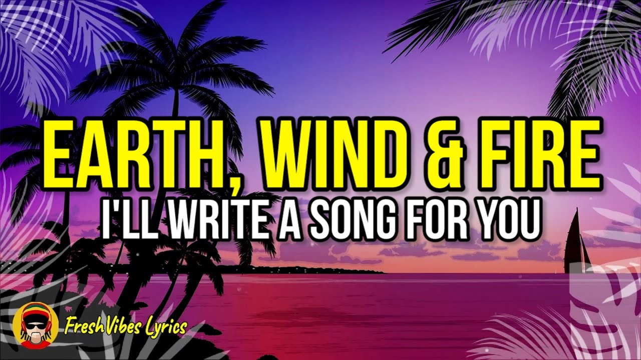 Write a song lyrics earth wind and fire honours thesis biochemistry