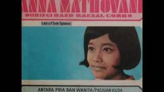 Antara Pria Dan Wanita - ANNA MATHOVANI (P'Dhede Tjiptamas).wmv Mp3