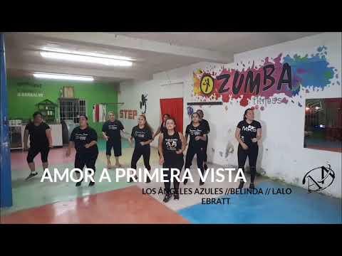 AMOR A PRIMERA VISTA//LOS ÁNGELES AZULES// LALO EBRATT// ZUMBA COREO