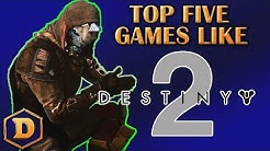 Top 5 Games Like Destiny 2