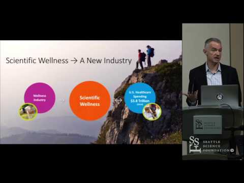 Scientific Wellness: A Manifestation of Systems Biology in Personal Health - Sean Bell