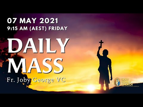 Daily Mass | 07 MAY 9:15 AM (AEST) | Fr. Joby George VC | Holy Family Church, Doveton