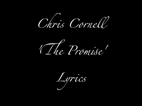 'The Promise' Lyrics - Chris Cornell