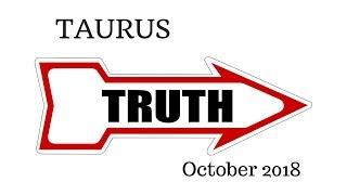 TAURUS:  The Harsh Truth October 2018