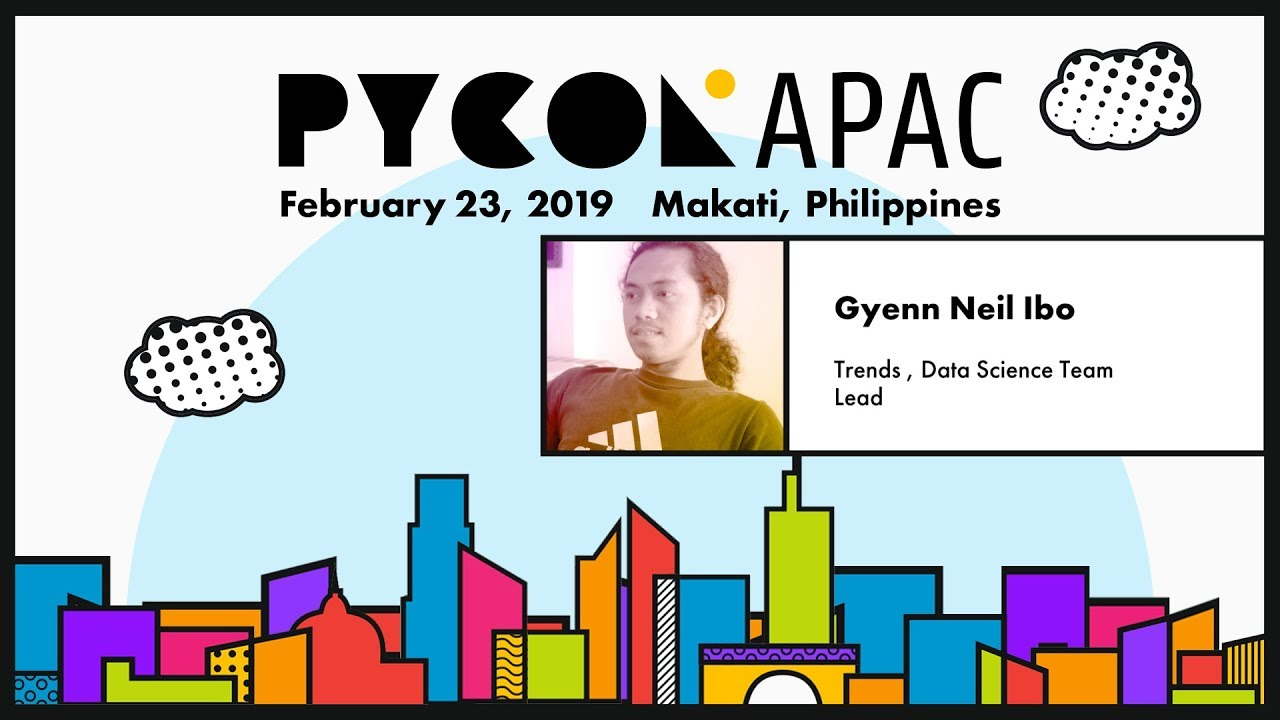 Image from PyCon APAC 2019 - Gyenn Neil Ibo - Multi-lingual Text Data for Sentiment Classification