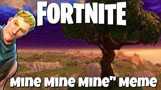 """Mine Mine Mine"" Meme - Fortnite"