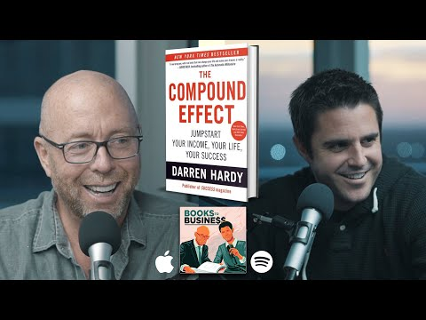 3.10 The Compound Effect - Darren Hardy | Books To Business Podcast