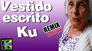 Vestido escrito Ku - AtilaKw Remix thumbnail