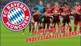 Bayern München de 2013: Onde estão eles agora?