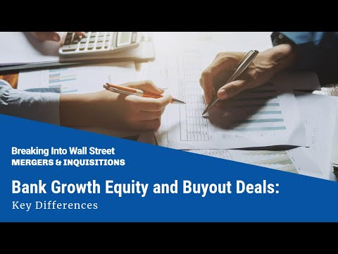 Bank Growth Equity and Buyout Deals: Key Differences