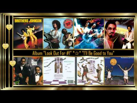 The Brothers Johnson *✰* I'll Be Good to You *✰*