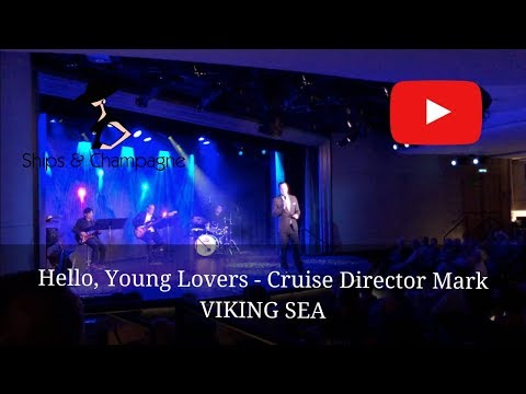 Hello, Young Lovers performed onboard Viking Sea by Cruise Director Mark