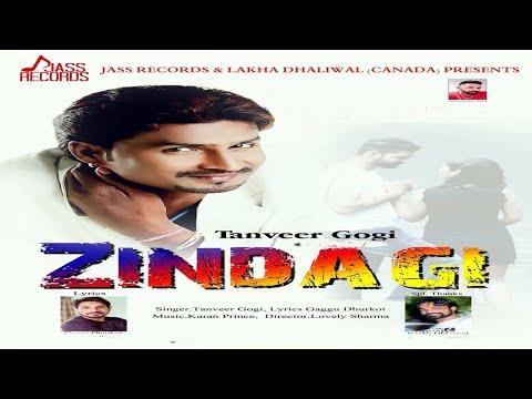 Zindagi   ( Full Song)   Tanveer Gogi   New Punjabi Songs 2019   Latest Punjabi Songs 2019
