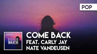Nate Vandeusen Feat. Carly Jay Come Back Miami Beats.mp3