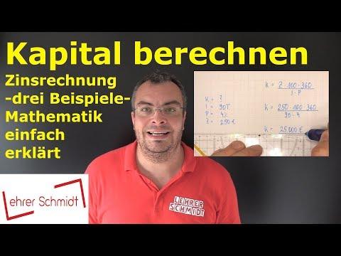 Kapital Berechnen - Drei Beispielaufgaben   Zinsrechnung - Einfach Erklärt   Lehrerschmidt