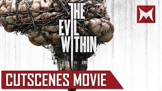 """The Evil Within MOVIE """"The Evil Within Cutscenes"""" The Evil Within Cutscenes Movie"""
