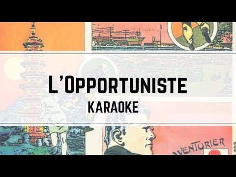 Indochine - L'Opportuniste (karaoké)